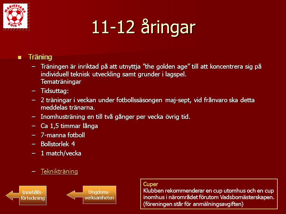 """11-12 åringar Träning Träning Innehålls- förteckning Ungdoms- verksamheten Träning Träning –Träningen är inriktad på att utnyttja """"the golden age"""" til"""