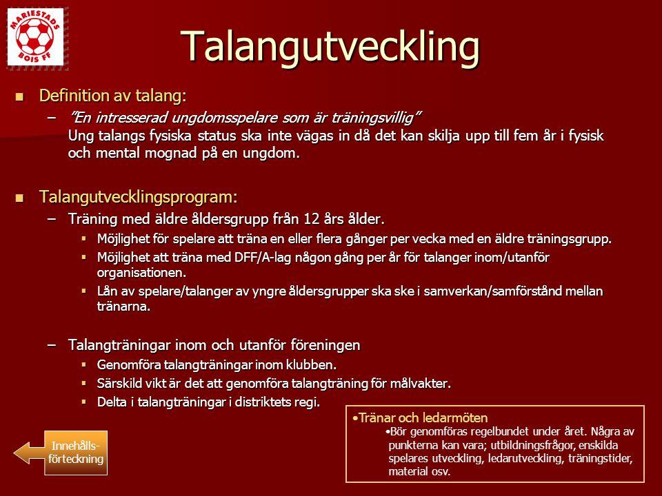 """Talangutveckling Definition av talang: Definition av talang: –""""En intresserad ungdomsspelare som är träningsvillig"""" Ung talangs fysiska status ska int"""