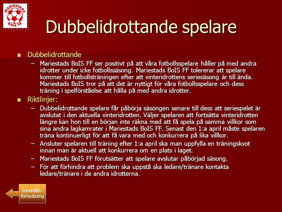 Dubbelidrottande spelare Dubbelidrottande Dubbelidrottande –Mariestads BoIS FF ser positivt på att våra fotbollsspelare håller på med andra idrotter u