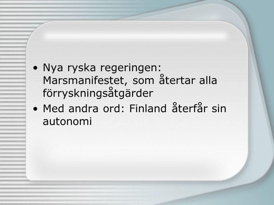 Finland hamnade i en helt ny situation: Ingen tsar och oklart förhållande till nya ledarna Lantdagen inkallades, förryskade regeringen avskedades Socialdemokraterna i knapp majoritet.