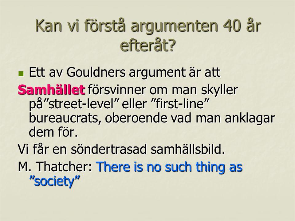 Kan vi förstå argumenten 40 år efteråt.