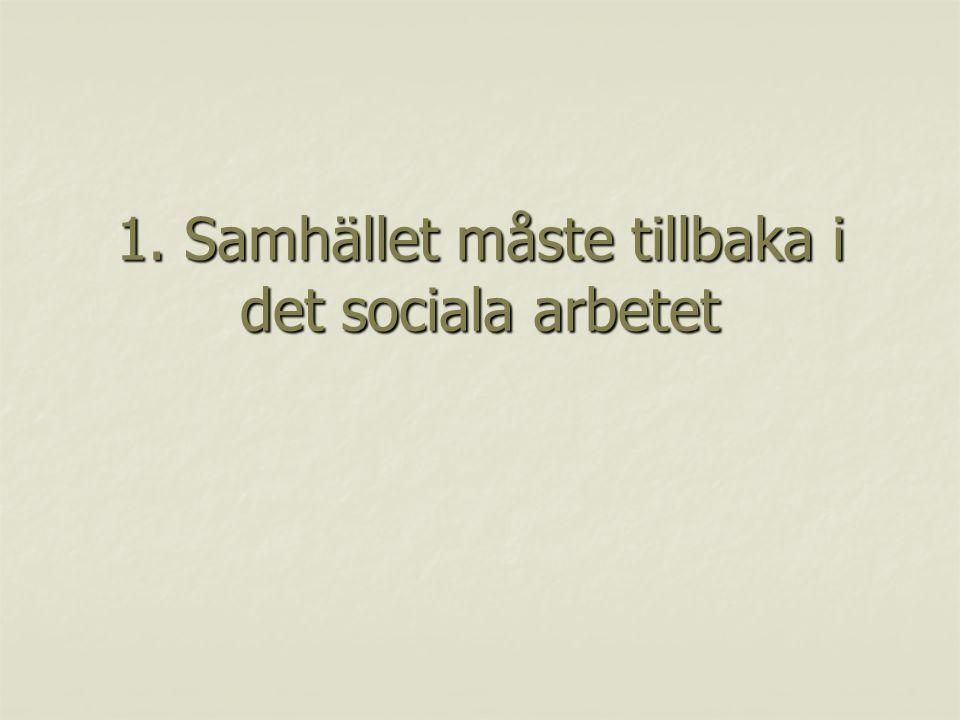 1. Samhället måste tillbaka i det sociala arbetet