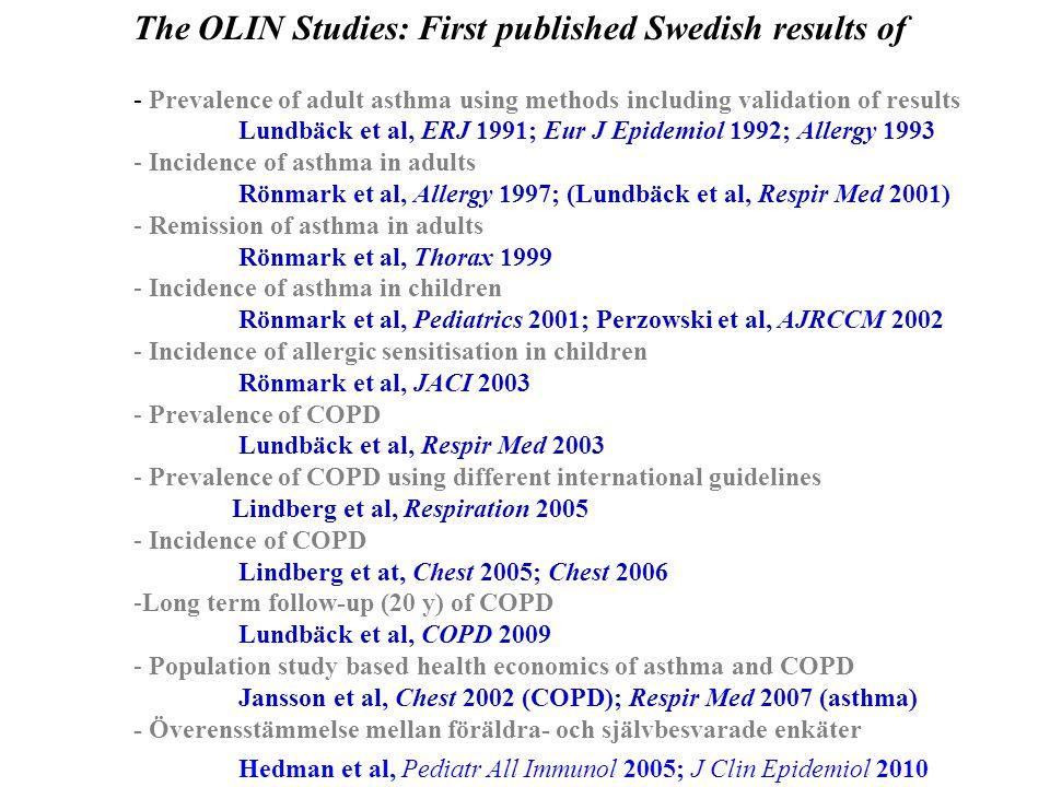 The OLIN Studies: First published Swedish results of - Prevalence of adult asthma using methods including validation of results Lundbäck et al, ERJ 19