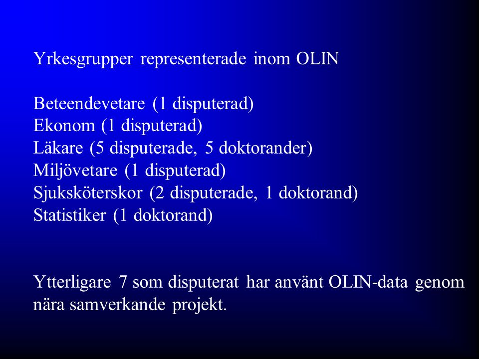 The main contributors of the OLIN studies & network The OLIN Study Group in Luleå, Univ.