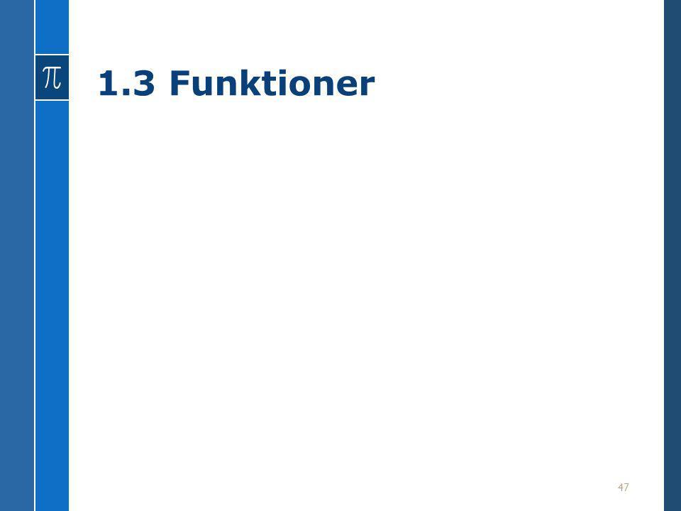 1.3 Funktioner 47