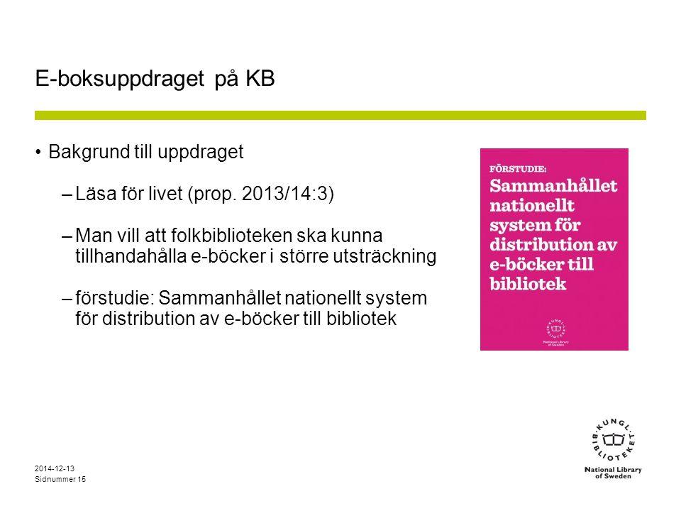 Sidnummer E-boksuppdraget på KB Bakgrund till uppdraget –Läsa för livet (prop.