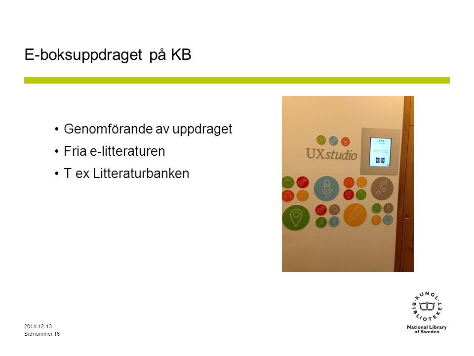 Sidnummer E-boksuppdraget på KB Genomförande av uppdraget Fria e-litteraturen T ex Litteraturbanken 2014-12-13 16