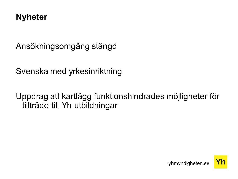 yhmyndigheten.se Nyheter Ansökningsomgång stängd Svenska med yrkesinriktning Uppdrag att kartlägg funktionshindrades möjligheter för tillträde till Yh