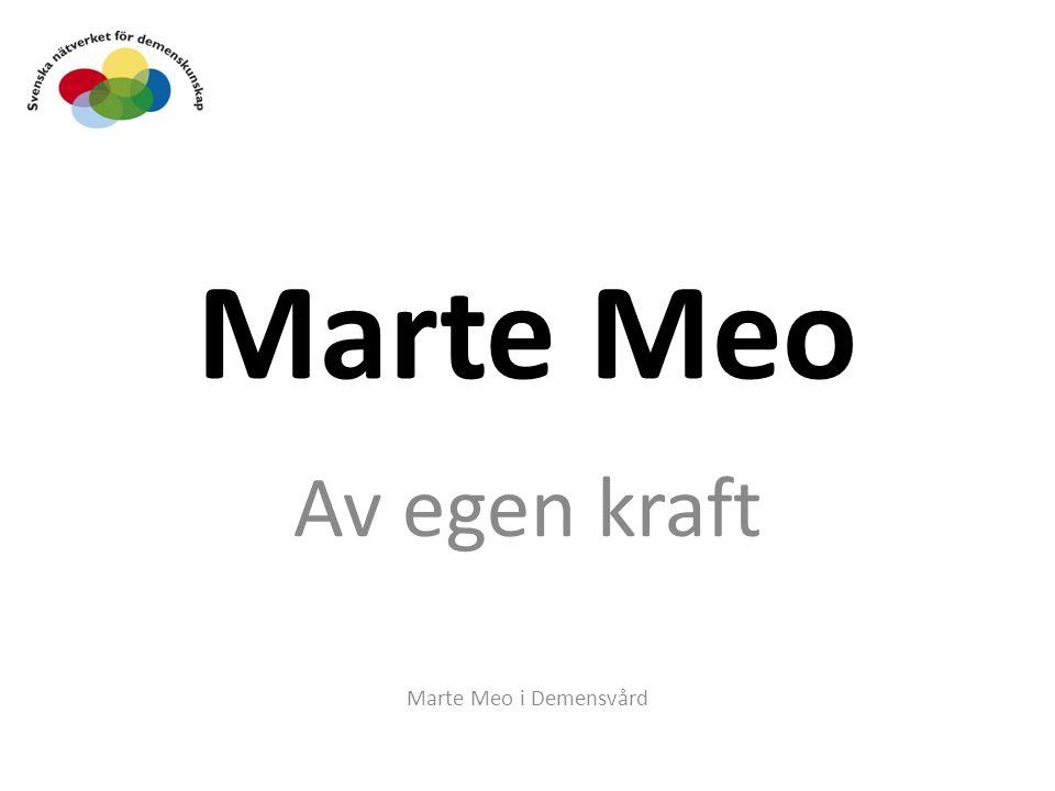Marte Meo Av egen kraft Marte Meo i Demensvård