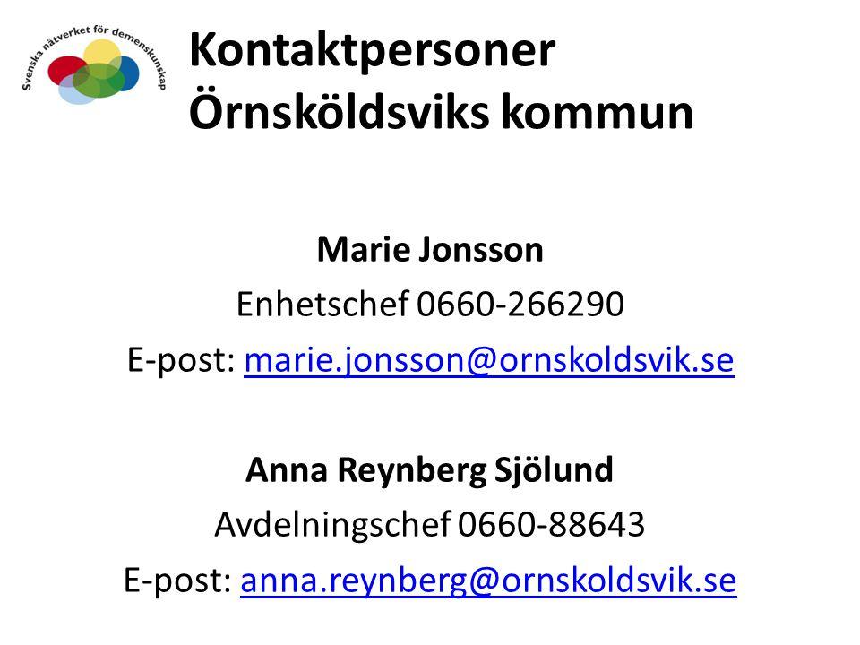 Kontaktpersoner Örnsköldsviks kommun Marie Jonsson Enhetschef 0660-266290 E-post: marie.jonsson@ornskoldsvik.semarie.jonsson@ornskoldsvik.se Anna Reyn