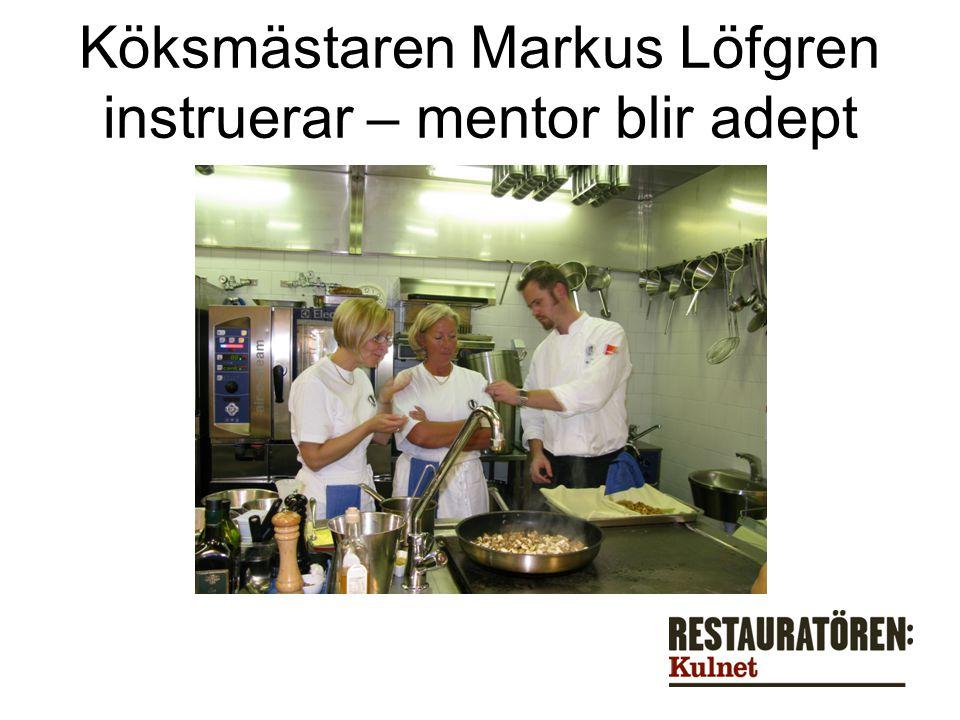Köksmästaren Markus Löfgren instruerar – mentor blir adept