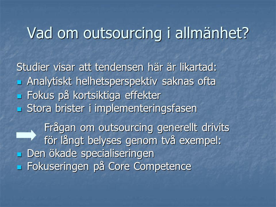Vad om outsourcing i allmänhet.