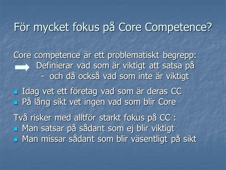 För mycket fokus på Core Competence.