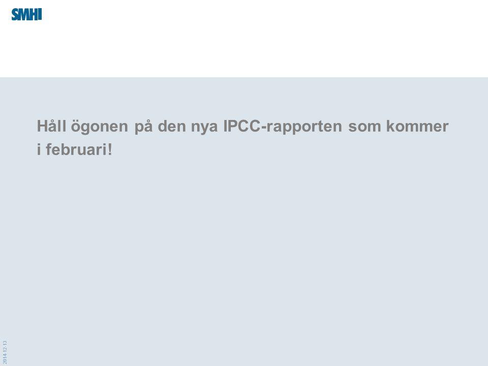 2014-12-13 Håll ögonen på den nya IPCC-rapporten som kommer i februari!