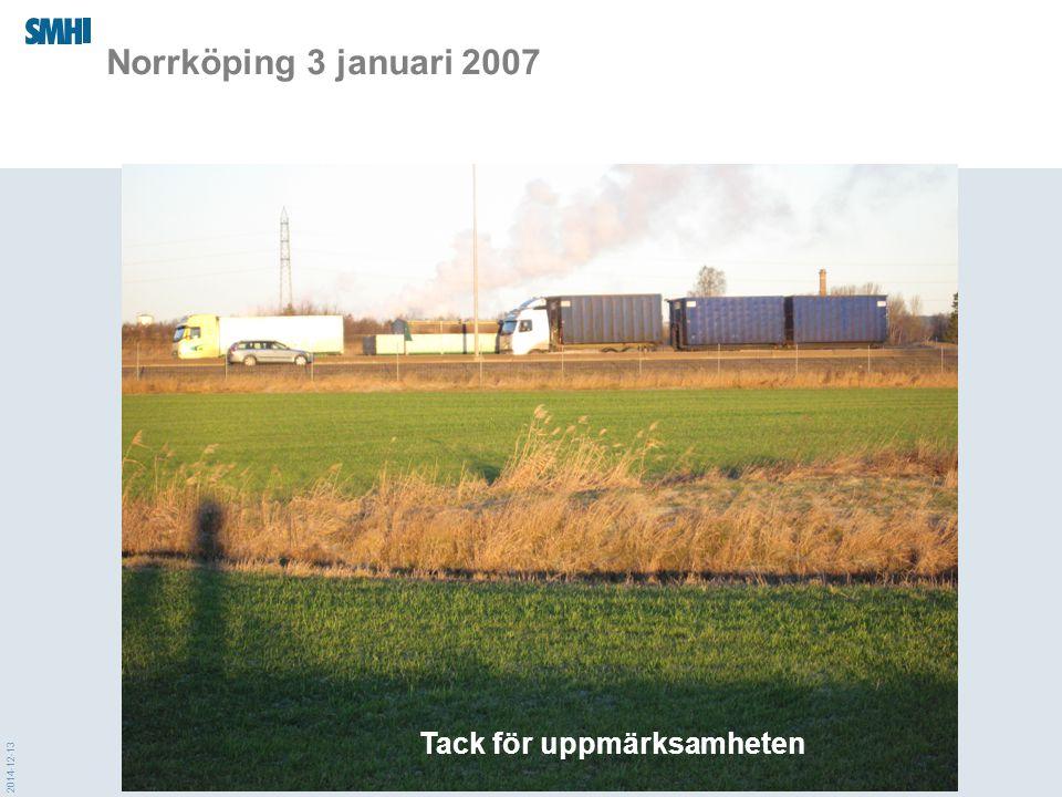 2014-12-13 Norrköping 3 januari 2007 Tack för uppmärksamheten