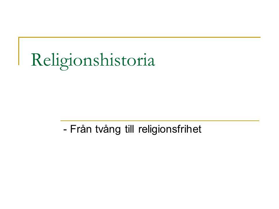 Religionshistoria - Från tvång till religionsfrihet