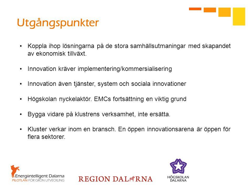 Utgångspunkter Koppla ihop lösningarna på de stora samhällsutmaningar med skapandet av ekonomisk tillväxt.