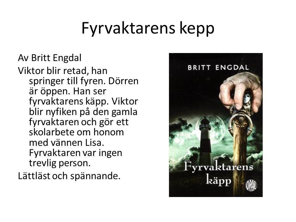 Fyrvaktarens kepp Av Britt Engdal Viktor blir retad, han springer till fyren. Dörren är öppen. Han ser fyrvaktarens käpp. Viktor blir nyfiken på den g