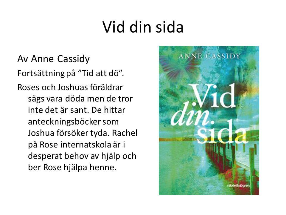 """Vid din sida Av Anne Cassidy Fortsättning på """"Tid att dö"""". Roses och Joshuas föräldrar sägs vara döda men de tror inte det är sant. De hittar anteckni"""