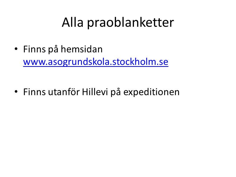 Alla praoblanketter Finns på hemsidan www.asogrundskola.stockholm.se www.asogrundskola.stockholm.se Finns utanför Hillevi på expeditionen