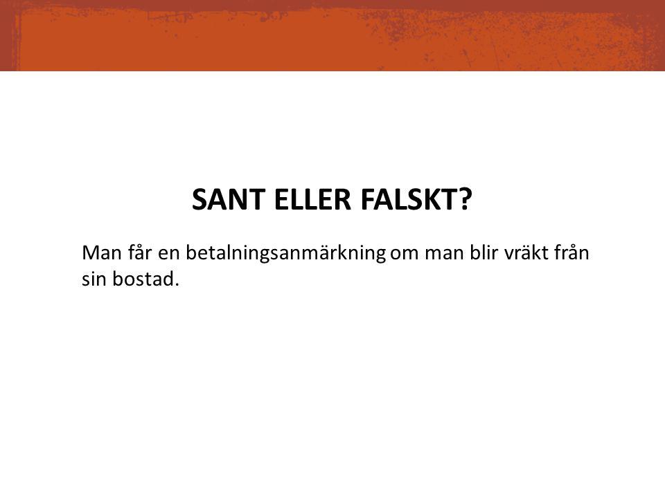 SANT ELLER FALSKT.