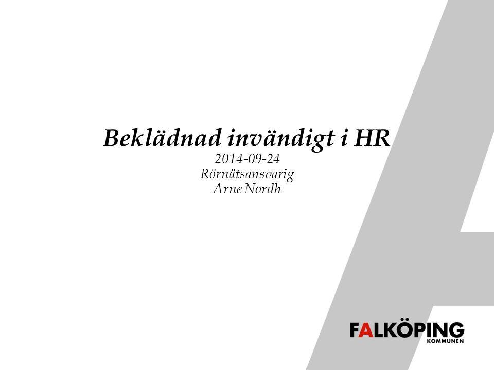 Beklädnad invändigt i HR 2014-09-24 Rörnätsansvarig Arne Nordh