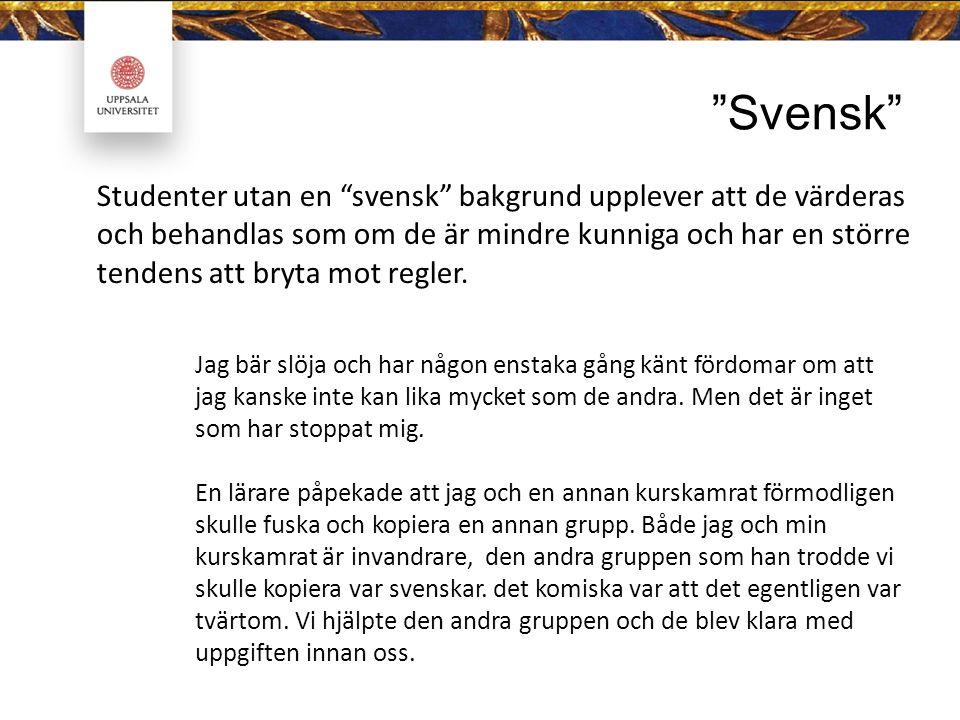 Svensk Jag bär slöja och har någon enstaka gång känt fördomar om att jag kanske inte kan lika mycket som de andra.