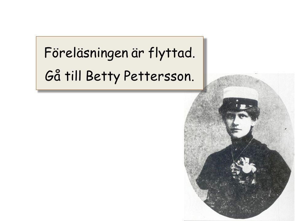 Föreläsningen är flyttad. Gå till Betty Pettersson.