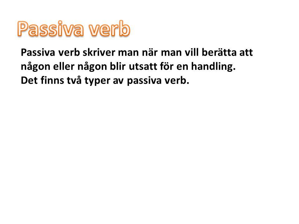 1 Man kan skriva ett s efter verbet.Huset målas av Nina.