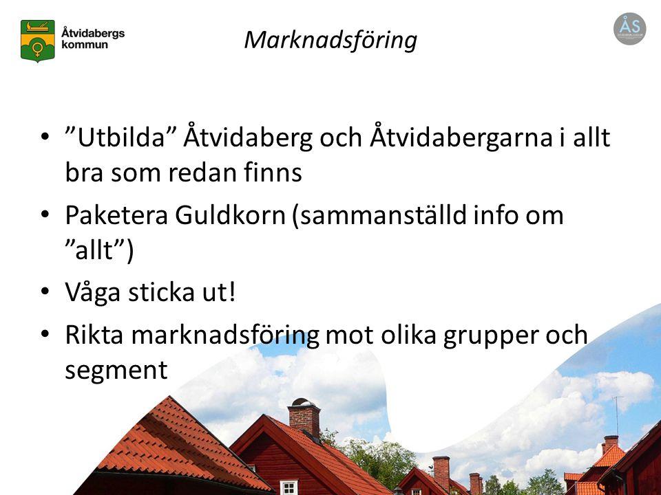 Marknadsföring Utbilda Åtvidaberg och Åtvidabergarna i allt bra som redan finns Paketera Guldkorn (sammanställd info om allt ) Våga sticka ut.