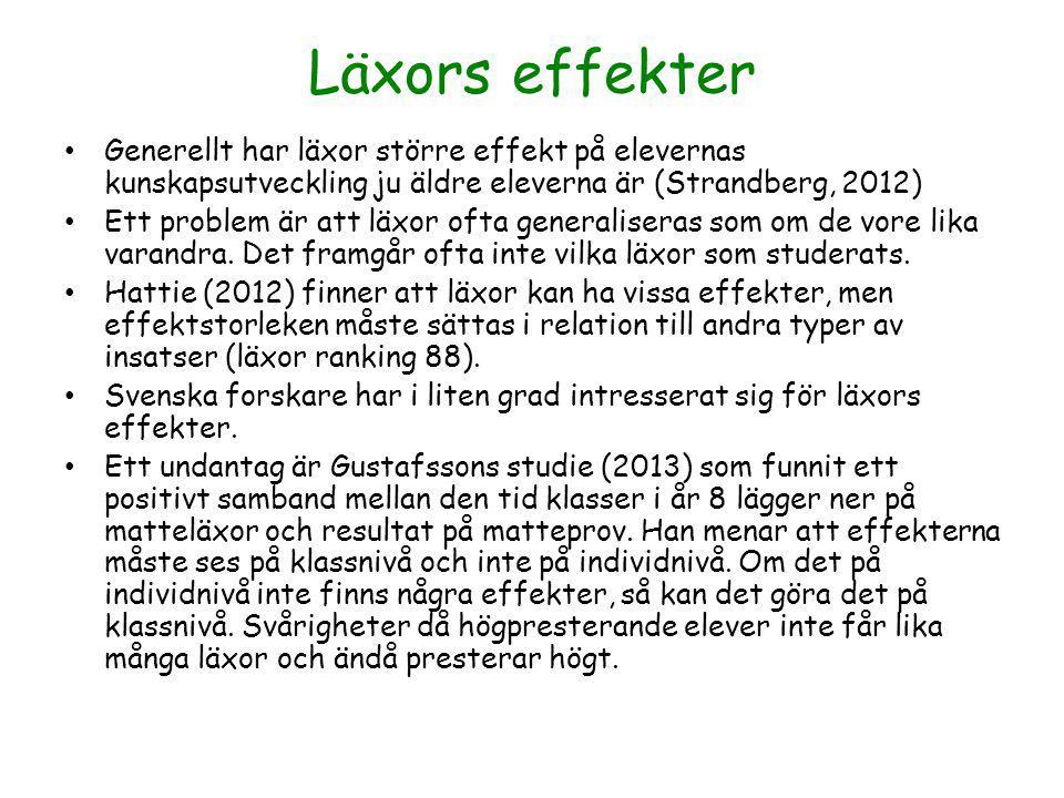 Läxors effekter Generellt har läxor större effekt på elevernas kunskapsutveckling ju äldre eleverna är (Strandberg, 2012) Ett problem är att läxor oft
