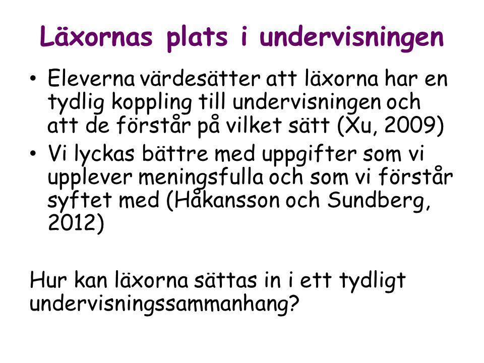 Läxornas plats i undervisningen Eleverna värdesätter att läxorna har en tydlig koppling till undervisningen och att de förstår på vilket sätt (Xu, 2009) Vi lyckas bättre med uppgifter som vi upplever meningsfulla och som vi förstår syftet med (Håkansson och Sundberg, 2012) Hur kan läxorna sättas in i ett tydligt undervisningssammanhang?
