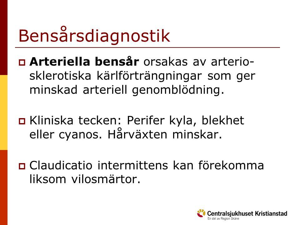 Bensårsdiagnostik  Arteriella bensår orsakas av arterio- sklerotiska kärlförträngningar som ger minskad arteriell genomblödning.  Kliniska tecken: P