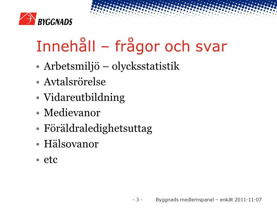 Medlemmarna om bla arbetsplatsolyckor - 4 - Byggnads medlemspanel – enkät 2011-11-07