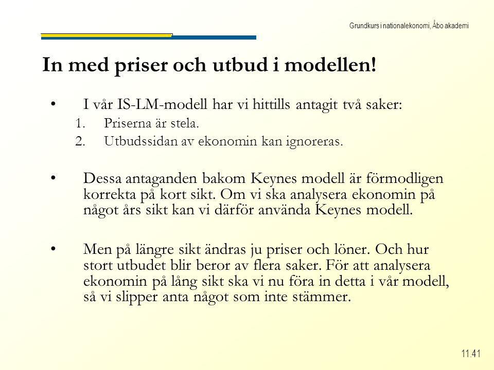 Grundkurs i nationalekonomi, Åbo akademi 11.41 In med priser och utbud i modellen.