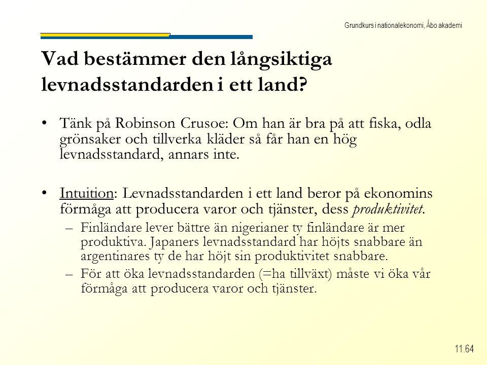 Grundkurs i nationalekonomi, Åbo akademi 11.64 Vad bestämmer den långsiktiga levnadsstandarden i ett land.