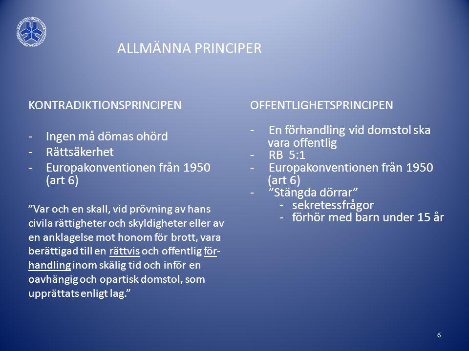 """ALLMÄNNA PRINCIPER KONTRADIKTIONSPRINCIPEN -Ingen må dömas ohörd -Rättsäkerhet -Europakonventionen från 1950 (art 6) """"Var och en skall, vid prövning a"""