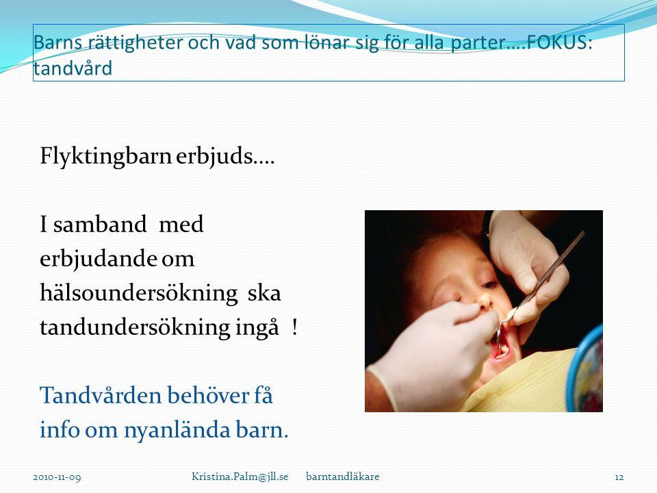 Barns rättigheter och vad som lönar sig för alla parter….FOKUS: tandvård Flyktingbarn erbjuds….