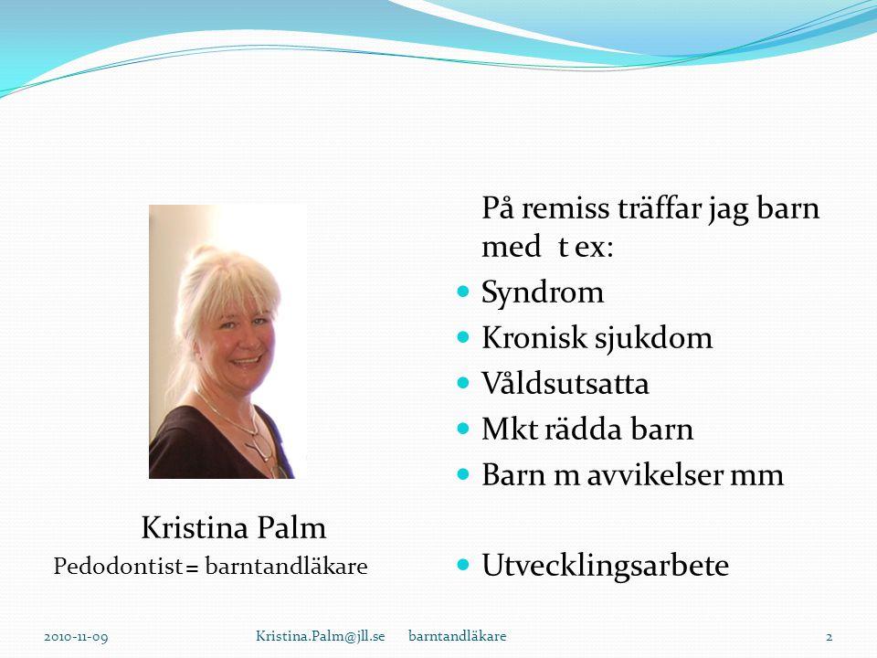 Barns rättigheter och vad som lönar sig för alla parter….FOKUS: tandvård Barnkonventionen 1989 Sverige…..ett av de första länder att skriva under… Upp till idag har ALLA länder i världen skrivit under utom USA.