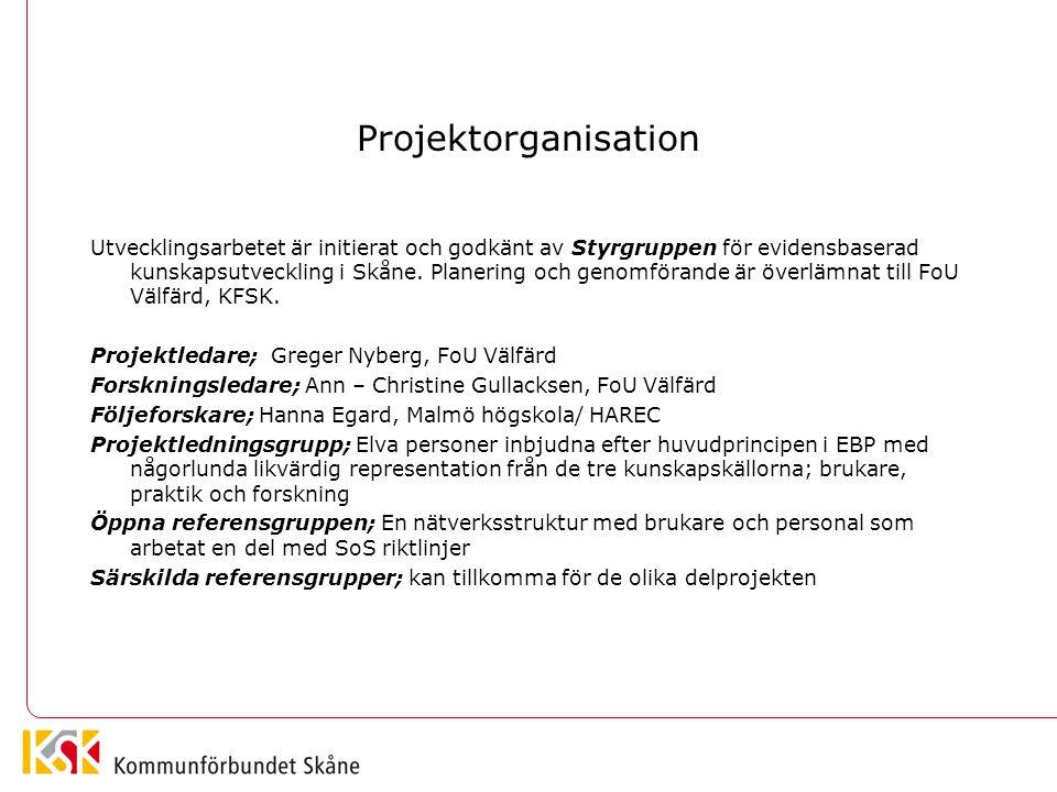 Projektorganisation Utvecklingsarbetet är initierat och godkänt av Styrgruppen för evidensbaserad kunskapsutveckling i Skåne. Planering och genomföran