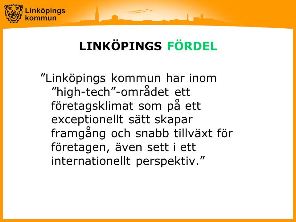 LINKÖPINGS FÖRDEL Linköpings kommun har inom high-tech -området ett företagsklimat som på ett exceptionellt sätt skapar framgång och snabb tillväxt för företagen, även sett i ett internationellt perspektiv.