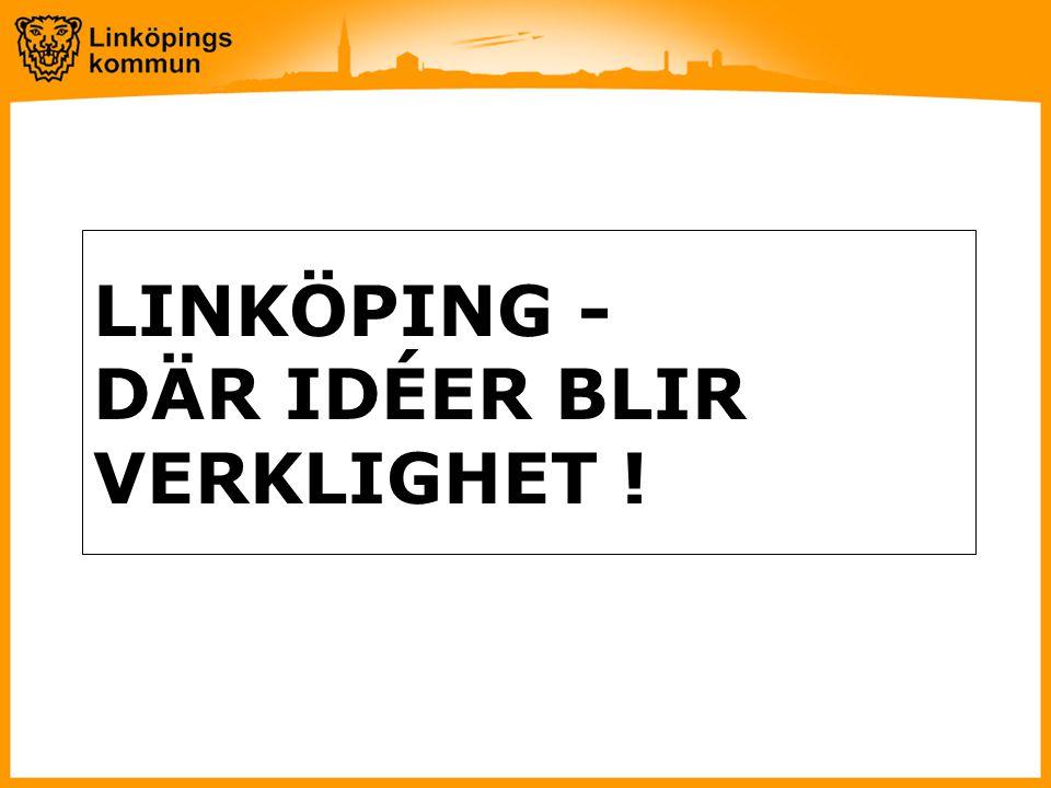 LINKÖPING - DÄR IDÉER BLIR VERKLIGHET !