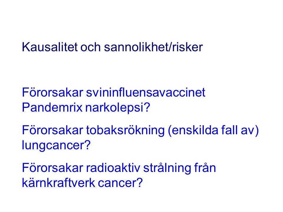 Kausalitet och sannolikhet/risker Förorsakar svininfluensavaccinet Pandemrix narkolepsi.