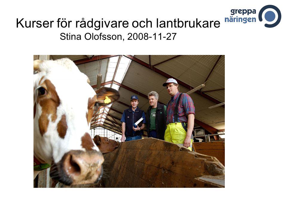 Kurser för rådgivare och lantbrukare Stina Olofsson, 2008-11-27