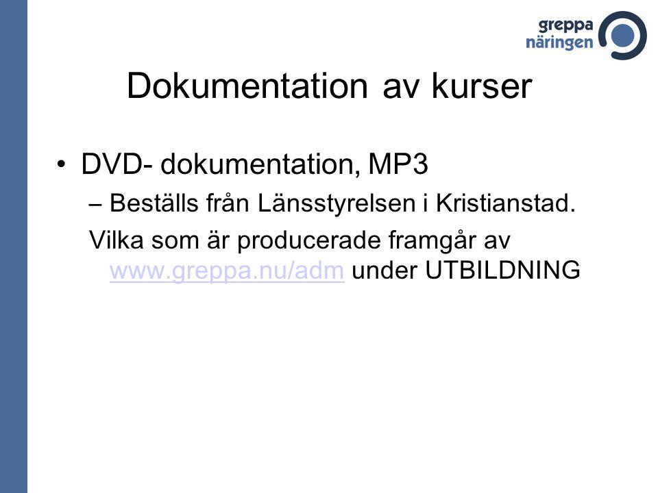 Dokumentation av kurser DVD- dokumentation, MP3 –Beställs från Länsstyrelsen i Kristianstad. Vilka som är producerade framgår av www.greppa.nu/adm und