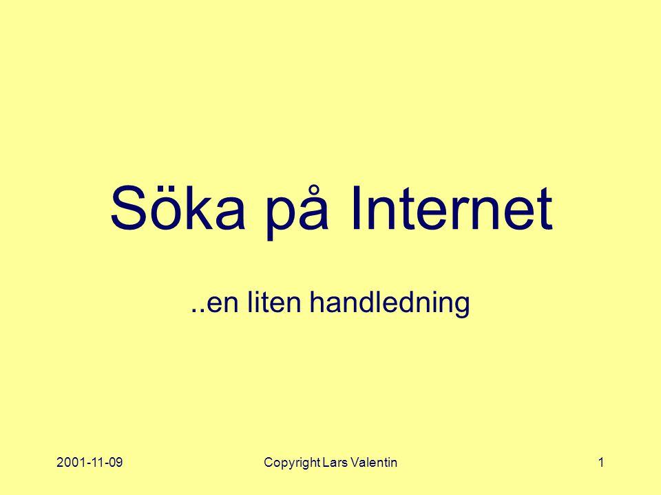 2001-11-09Copyright Lars Valentin1 Söka på Internet..en liten handledning