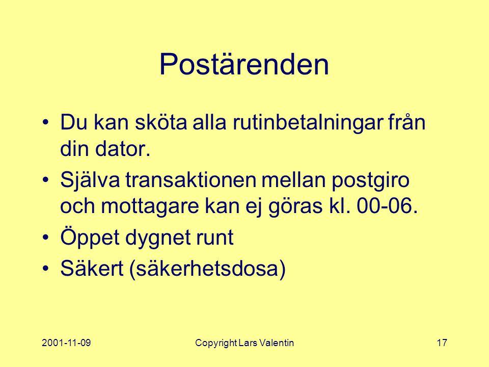 2001-11-09Copyright Lars Valentin17 Postärenden Du kan sköta alla rutinbetalningar från din dator.