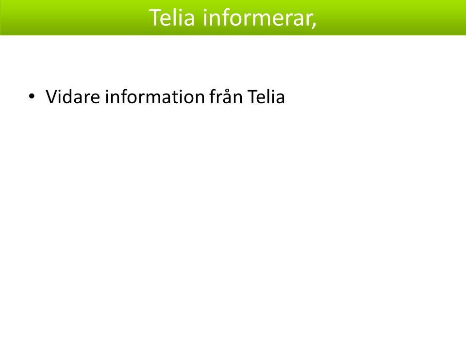 Telia informerar, Vidare information från Telia