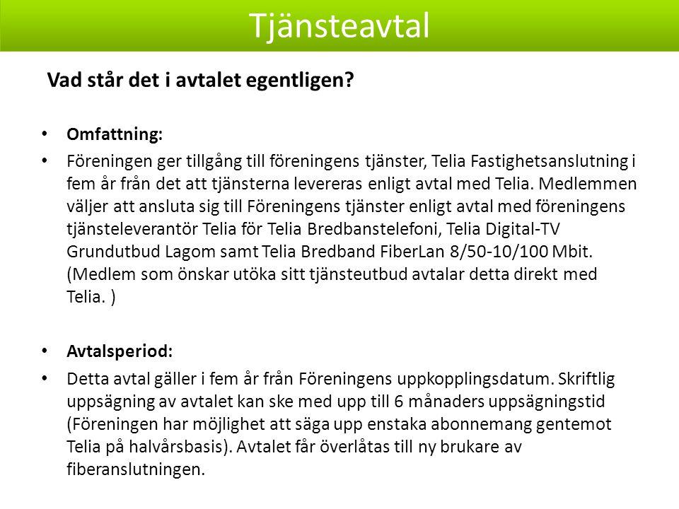 Tjänsteavtal Avgifter: Nätavgifter skall följa Föreningens kostnadsutveckling, i dagsläget 612 kr/år inkl.