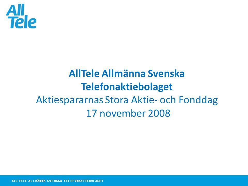 ALLTELE ALLMÄNNA SVENSKA TELEFONAKTIEBOLAGET AllTele Allmänna Svenska Telefonaktiebolaget Aktiespararnas Stora Aktie- och Fonddag 17 november 2008